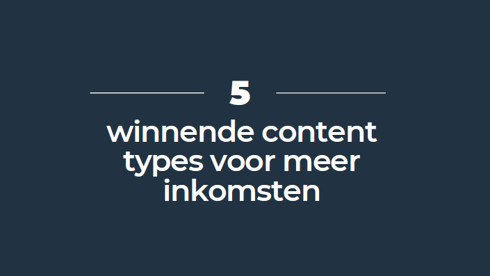 5 winnende content types